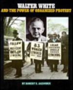 Walter White and the power of organized protest - Robert Jakoubek