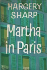 Martha in Paris - Margery Sharp