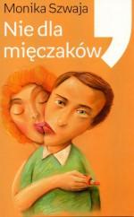 Nie dla mięczaków. Historia krótkiej wolności Piotra V. - Monika Szwaja