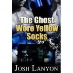 The Ghost Wore Yellow Socks - Josh Lanyon