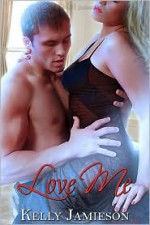 Love Me - Kelly Jamieson