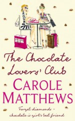 The Chocolate Lovers' Club - Carole Matthews