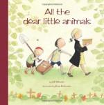 All the Dear Little Animals - Ulf Nilsson, Eva Eriksson, Julia Marshall