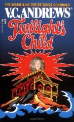 Twilight's Child (Cutler Family) - V.C. Andrews