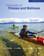 Concepts of Fitness And Wellness: A Comprehensive Lifestyle Approach - Charles Corbin, Gregory Welk, William Corbin, Karen Welk