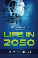 Life in 2050 - Jim Musgrave