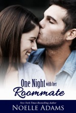 One Night with her Roommate - Noelle Adams