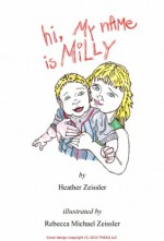 Hi, My Name is Milly - Heather Zeissler