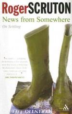 News from Somewhere: On Settling - Roger Scruton