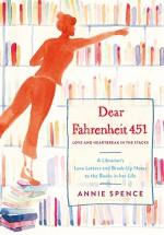 Dear Fahrenheit 451: Love and Heartbreak in the Stacks - Annie Spence