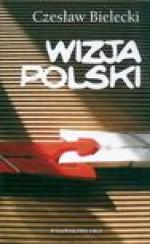 Wizja Polski - Czesław Bielecki