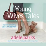 Young Wives' Tales - Adele Parks, Phil Hearne, Sara Markland, Clare Wille, Peter Kenny