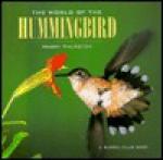 The World of the Hummingbird - Harry Thurston