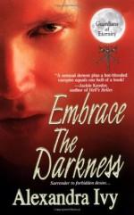 Embrace The Darkness - Alexandra Ivy