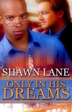 Only In His Dreams - Shawn Lane