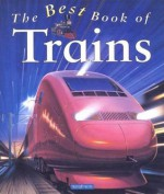 The Best Book of Trains - Richard Balkwill
