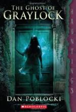 By Dan Poblocki The Ghost of Graylock: (a Hauntings novel) (Reprint) - Dan Poblocki