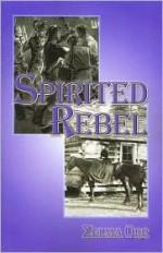 Spirited Rebel - Zelma Orr