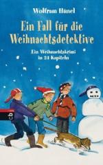 Ein Fall für die Weihnachtsdetektive: Ein Weihnachtskrimi in 24 Kapiteln (German Edition) - Wolfram Hänel, Silke Brix