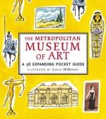 The Metropolitan Museum of Art: A 3D Expanding Pocket Guide - Sarah McMenemy