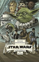 William Shakespeare's Star Wars Trilogy: The Royal Imperial Boxed Set: Includes Verily, A New Hope; The Empire Striketh Back; The Jedi Doth Return; and an 8-by-34-inch full-color poster Hardcover - October 28, 2014 - Ian Doescher