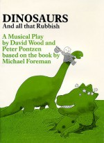 Dinosaurs and All That Rubbish (Plays for Young People) - David Wood, Michael Foreman
