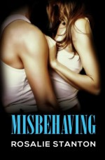 Misbehaving: A Two-Story Collection - Rosalie Stanton