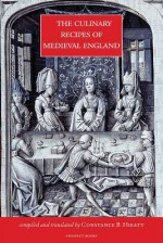 The Culinary Recipes of Medieval England - Constance Hieatt