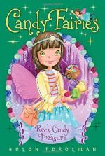Rock Candy Treasure (Candy Fairies) - Helen Perelman, Erica-Jane Waters