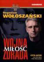 Wojna Miłość Zdrada - Bogusław Wołoszański