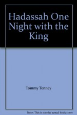 Hadassah One Night with the King - Tommy Tenney, Mark Andrew Olsen, Suzanne Toren