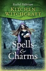 Kitchen Witchcraft - Rachel Patterson