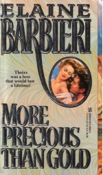 More Precious Than Gold - Elaine Barbieri