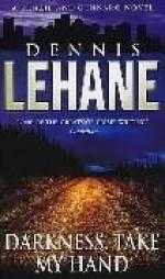 Darkness, Take My Hand - Dennis Lehane