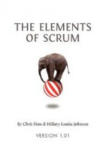 The Elements of Scrum - Chris Sims, Hillary Louise Johnson