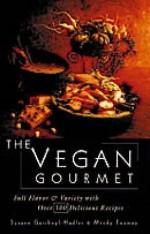 Vegan Gourmet: Full Flavor and Variety with Over 100 Delicious Recipes - Susann Geiskopf-Hadler, Mindy Toomay, Susan Johnson Hadler