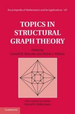 Topics in Structural Graph Theory - Lowell W. Beineke, Robin J. Wilson