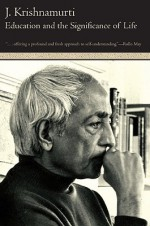 Education and the Significance of Life - Jiddu Krishnamurti