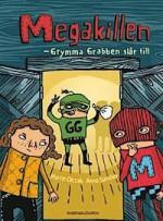 Megakillen : Grymma Grabben slår till - Martin Olczak