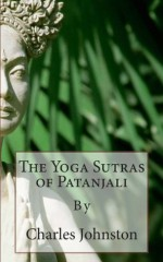 The Yoga Sutras of Patanjali: Creative English Classic Reads - Paul Manning, Charles Johnston