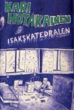Isakskatedralen - Kari Hotakainen, Tor Tveite