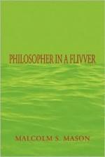 Philosopher in a Flivver - Malcolm S. Mason
