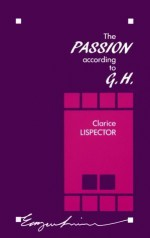 The Passion According to G.H. (Emergent Literatures) by Clarice Lispector (1988) Paperback - Clarice Lispector