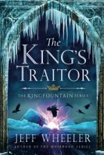 The King's Traitor (The Kingfountain Series) - Jeff Wheeler