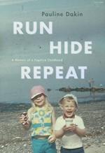 Run, Hide, Repeat - Pauline Dakin