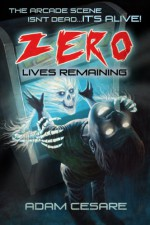 Zero Lives Remaining - Nick Gucker, Adam Cesare, Frank Walls, K. Allen Wood
