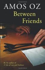 Between Friends - Amos Oz