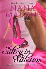 Sultry in Stilettos - Nana Malone