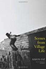 Scenes from Village Life - Amos Oz, Nicholas de Lange