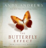 The Butterfly Effect: How Your Life Matters - Andy Andrews